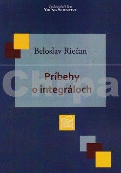 Beloslav Riečan: Príbehy o integráloch cena od 153 Kč