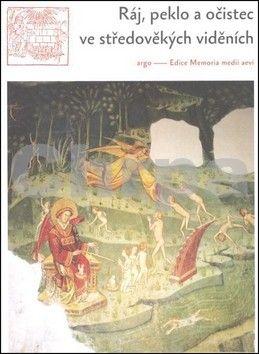 ARGO Ráj, peklo a očistec ve středověkých viděních cena od 200 Kč