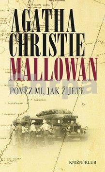 Agatha Christie: Pověz mi, jak žijete cena od 199 Kč