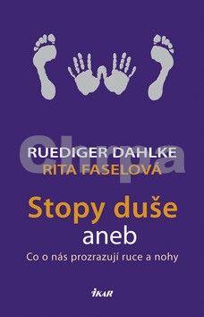 Ruediger Dahlke, Rita Fasel: Stopy duše aneb Co o nás prozrazují ruce a nohy cena od 239 Kč
