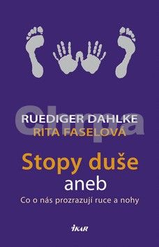 Ruediger Dahlke, Rita Faselová: Stopy duše aneb Co o nás prozrazují ruce a nohy cena od 268 Kč