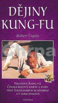 Robert Urgela: Dějiny Kung-Fu cena od 167 Kč