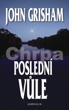 John Grisham: Poslední vůle cena od 167 Kč