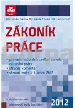 Jaroslav Jakubka, Ladislav Trylč, Zdeněk Schmied: Zákoník práce 2012 cena od 96 Kč