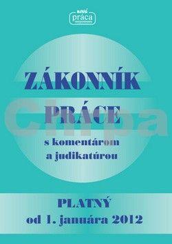 Nová práca Zákonník práce s komentárom a judikatúrou cena od 225 Kč