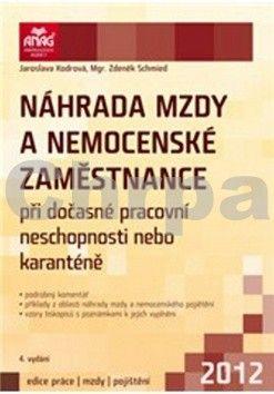 Jaroslava Kodrová, Zdeněk Schmied: Náhrada mzdy a nemocenské zaměstnance cena od 181 Kč