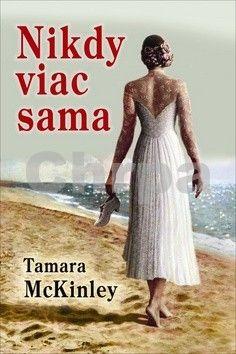 Tamara McKinley: Nikdy viac sama cena od 215 Kč