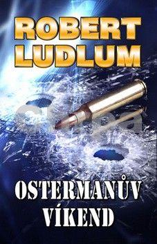 Robert Ludlum: Ostermanův víkend cena od 37 Kč
