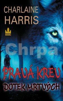 Charlaine Harris: Pravá krev - Dotek mrtvých (povídky) cena od 29 Kč