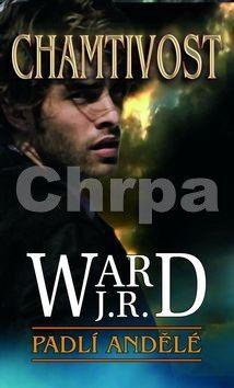 J.R. Ward: Padlí andělé 1 - Chamtivost cena od 289 Kč