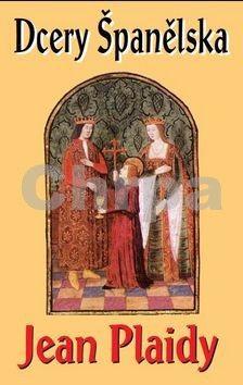 Jean Plaidy: Dcery Španělska (Isabela a Ferdinand III.) cena od 99 Kč