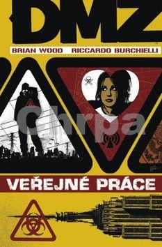 Riccardo Burchielli, Brian Wood: DMZ 3: Veřejné práce cena od 0 Kč