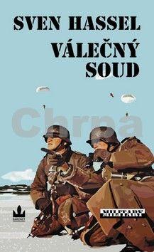 Sven Hassel: Válečný soud - 3. vydání cena od 249 Kč