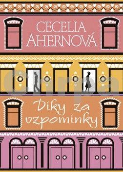 Cecelia Ahern: Díky za vzpomínky - brož. cena od 99 Kč