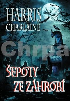 Charlaine Harris: Šepoty ze záhrobí - Charlaine Harris cena od 203 Kč