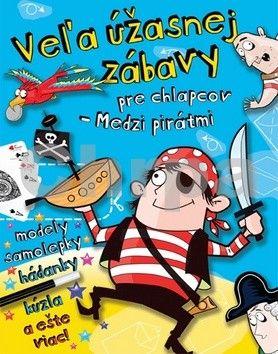 Svojtka Veľa úžasnej zábavy pre chlapcov - Medzi pirátmi cena od 63 Kč