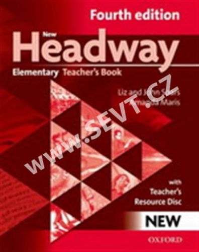 Soars John and Liz: New Headway Fourth Edition Elementary Teacher´s Book with resource disc cena od 431 Kč