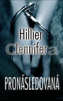 Jennifer Hillier: Pronásledovaná - Jennifer Hillier cena od 299 Kč