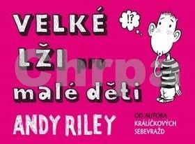 Andy Riley: Velké lži pro malé děti cena od 129 Kč