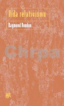 Raymond Boudon: Bída relativismu cena od 260 Kč
