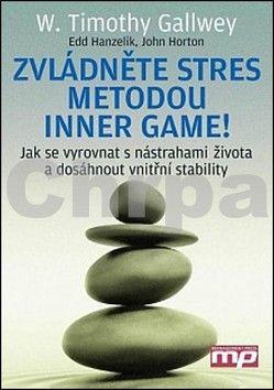 W. Timothy Gallwey: Zvládněte stres metodou Inner Game! - Jak se vyrovnat s nástrahami života a dosáhnout vnitřní stability cena od 257 Kč