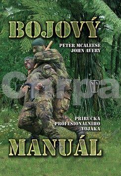 Peter McAleese, John Avery: Bojový manuál - Příručka profesionálního vojáka (flexovazba) cena od 142 Kč