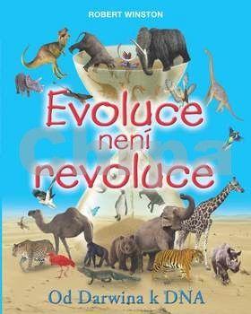 Robert Winston: Evoluce není revoluce cena od 167 Kč