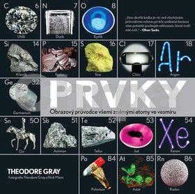 Theodore Gray: Prvky - Obrazový průvodce všemi známými atomy ve vesmíru cena od 479 Kč