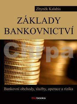 Zbyněk Kalabis: Základy bankovnictví cena od 169 Kč