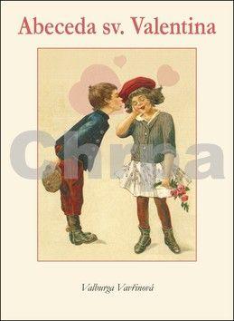 Valburga Vavřinová: Abeceda sv. Valentýna cena od 110 Kč