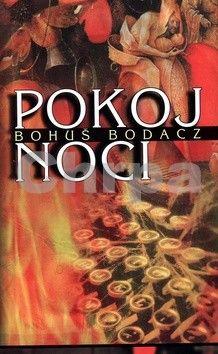 Bohuš Bodacz: Pokoj noci cena od 31 Kč