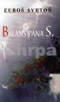 Ľuboš Svetoň: Balans pána S. cena od 26 Kč