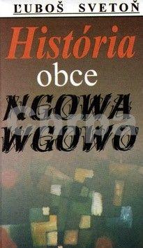Ľuboš Svetoň: História obce Ngowa Wgowo cena od 31 Kč
