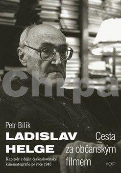 Petr Bilík: Ladislav Helge - Cesta za občanským filmem cena od 182 Kč