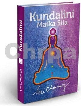 Sri Chinmoy: Kundalini Matka Síla (vázaná) cena od 113 Kč