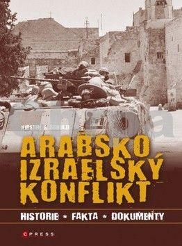 Kirsten E. Schulze: Arabsko-izraelský konflikt cena od 205 Kč