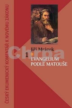 Jiří Mrázek: Evangelium podle Matouše cena od 161 Kč