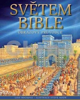 Lois Rocková: Světem Bible cena od 204 Kč