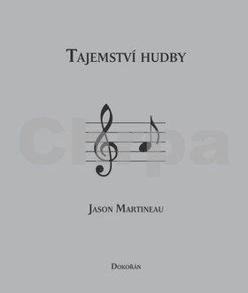Jason Martineau: Tajemství hudby cena od 166 Kč