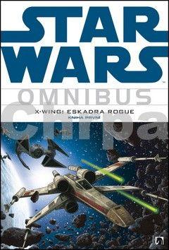 Haden Blackman, Michael A. Stackpole: Star Wars - X-Wing 1 - Eskadra Rogue (omnibus) cena od 553 Kč