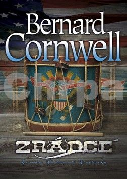 Bernard Cornwell: Zrádce - Kronika Nathaniela Starbucka - kniha druhá cena od 165 Kč