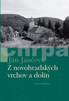 Ján Jančovič: Z novohradských vrchov a dolín cena od 200 Kč