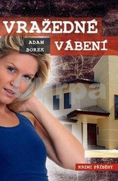 Adam Borek: Vražedné vábení cena od 58 Kč
