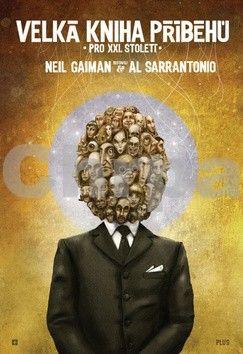 Al Sarrantonio, Neil Gaiman: Velká kniha příběhů pro XXI. století cena od 108 Kč