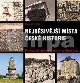Vladimír Liška: Nejděsivější místa české historie cena od 115 Kč