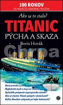 Boris Horák: Titanic - Pýcha a skaza cena od 74 Kč