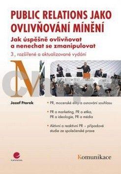 Jozef Ftorek: Public relations jako ovlivňování mínění cena od 202 Kč
