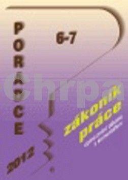 Poradce Zákoník práce 6-7 2012 cena od 155 Kč