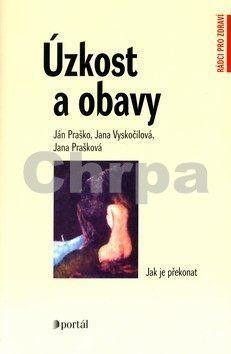 Ján Praško, Jana Vyskočilová, Jana Prašková: Úzkost a obavy cena od 189 Kč