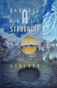 Arkadij Strugackij, Boris Strugackij: Stalker - brož. - 2. vydání cena od 93 Kč